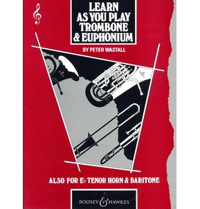 Learn As You Play - Trombone & Euphonium - Treble Clef (Peter Wastall)