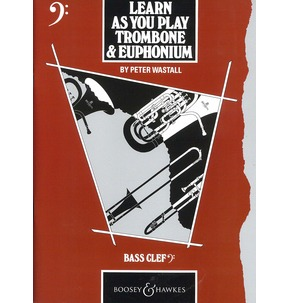 Peter Wastall: Learn As You Play Trombone - Bass Clef - SALE