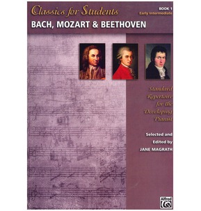 Classics for Students: Bach, Mozart & Beethoven, Book 1