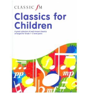 Classic FM: Classics For Children (Piano Solo)