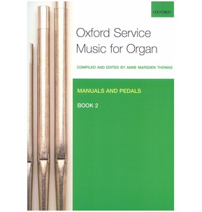 Oxford Service Music For Organ: Manuals And Pedals - Book 2