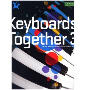 Keyboards Together 3 - Music Medals Silver Ensemble Pieces