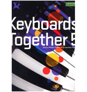 Keyboards Together 5 - Music Medals Platinum Ensemble Pieces