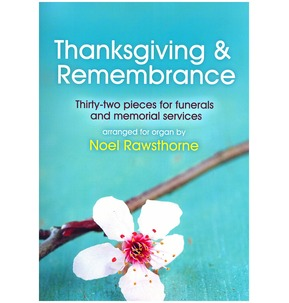 Thanksgiving & Remembrance: Organ (Noel Rawthorne)