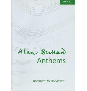 Alan Bullard Anthems: 10 Anthems for Mixed Voices