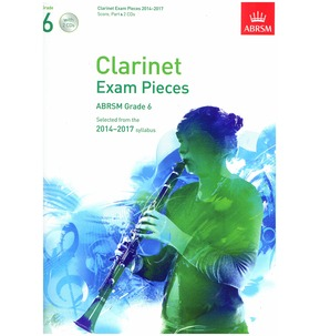 Clarinet Exam Pieces Score/Part/CD 2014-2017 ABRSM Grade 6