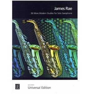 James Rae: 36 More Modern Studies for Solo Saxophone