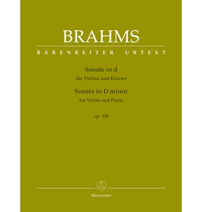 Brahms: Sonata for Violin and Piano D minor op. 108 (Barenreiter)