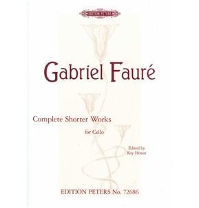Faure: Complete Shorter Works for Cello