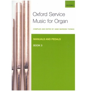 Oxford Service Music For Organ: Manuals And Pedals - Book 3