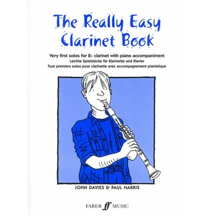 Really Easy Clarinet - Very First Solos for Bb Clarinet with Piano Accompaniment