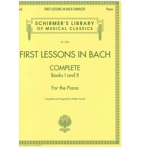 First Lessons in Bach Complete: Books I and II for the Piano
