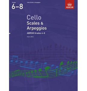 ABRSM Cello Scales and Arpeggios from 2012 Grades 6-8