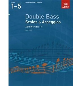 ABRSM Double Bass Scales and Arpeggios from 2012 Grade 1-5