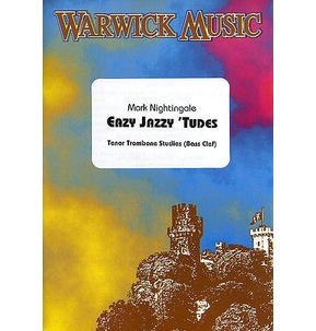 Mark Nightingale: Easy Jazzy 'Tudes - Tenor Trombone Studies (Bass Clef)